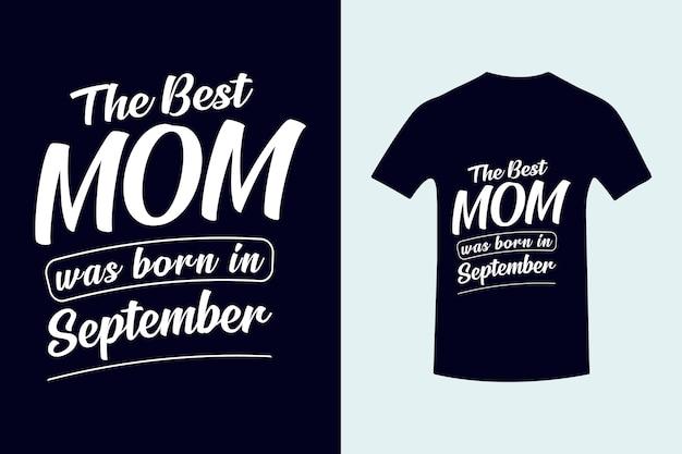 최고의 엄마는 최고의 아빠 타이포그래피 tshirt 디자인 어머니의 날 글자 프리미엄 벡터에서 태어났습니다.