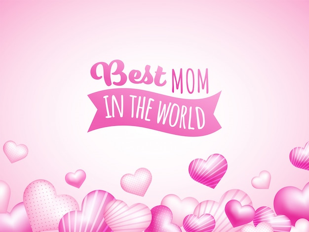 Best mom in the world text with pink hearts, happy mothers day concept.
