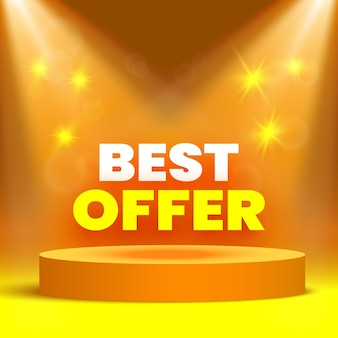 Best offer sale banner on stage for awards ceremony with spotlights. round pedestal.