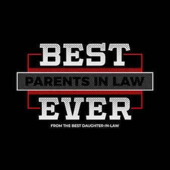Best parent in law ever typography t shirt vector design illustration premium vector