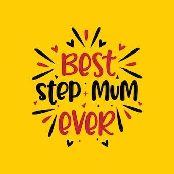 Best step mum ever, mother's day design for stepmom