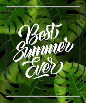 Best summer ever lettering in frame with tropical leaves.
