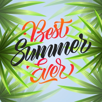 Best summer ever lettering. tropical background with fan palms.