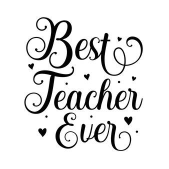 Best teacher ever unique typography element premium vector design