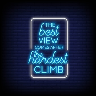 The best view comes after the hardest climb in neon signs style