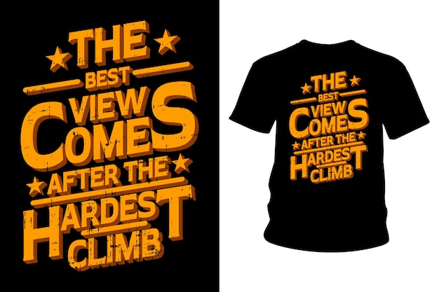The best view comes after the hardest climb slogan t shirt design