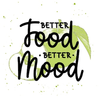 Better food better mood brush calligraphy handwritten lettering with sketch of apple