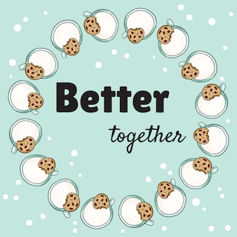 Better together banner with cups of milk and cookie