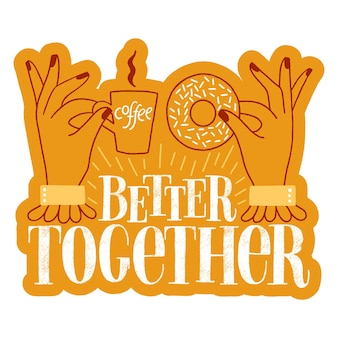 Better together handdrawn lettering quote about coffee and donuts