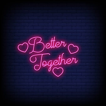 Better together neon lettering