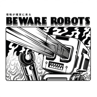Beware robots black and white illustration