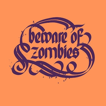 Beware of zombies typographical lettering
