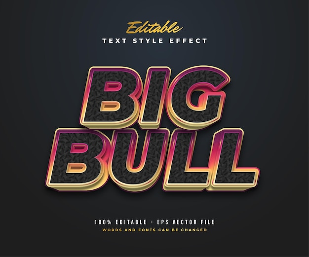Big bull text style in black and colorful gradient with texture and embossed effect