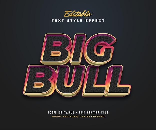 질감과 엠보싱 효과가있는 검은 색 및 다채로운 그라데이션의 big bull 텍스트 스타일
