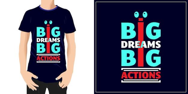 Big dreams big actions typography quote tshirt design premium vector premium vector