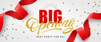 Big opening, best party for all festive banner with confetti and red streamer