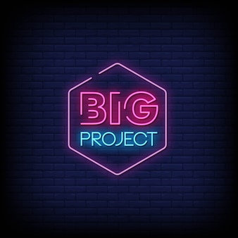 Big project neon signs style text