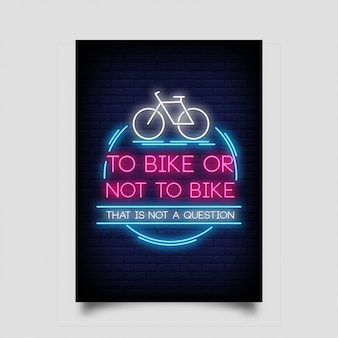 To bike or not to bike that is not a question for poster in neon style.