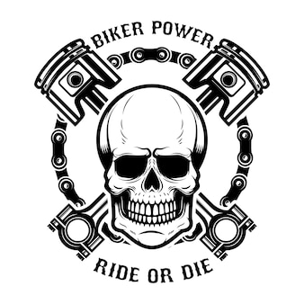 Biker power, ride or die. human skull with crossed pistons.  element for logo, label, emblem, sign.  illustration
