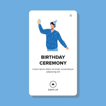 Birthday ceremony man say toast and cheer vector. young boy wearing festive hat and holding glass with alcoholic drink cheering on birthday ceremony. character celebrate web flat cartoon illustration