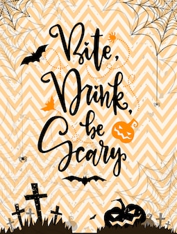 Bite. drink be scare