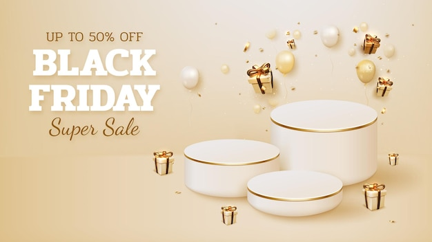 Black friday sale banner background with realistics podium and gifts box luxury with ribbon gold and balloons element. 3d vector illustration.