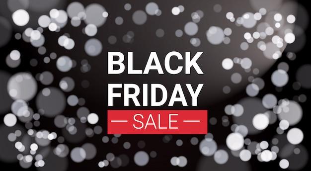 Black friday sale banner design with white lights bokeh
