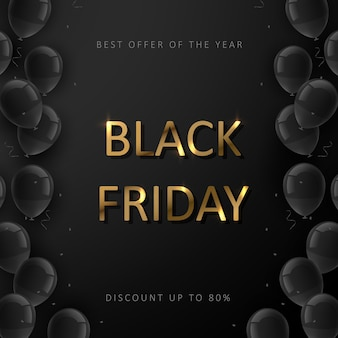 Black friday sale poster. commercial discount event banner. black background with balloons and gold lettering.