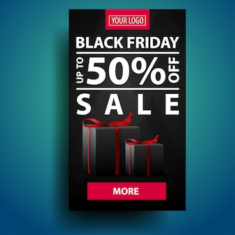 Black friday sale, up to 50% off, vertical black discount banner with gifts
