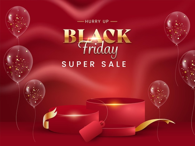 Black friday super sale poster design with transparent balloons and 3d empty podium on red background.