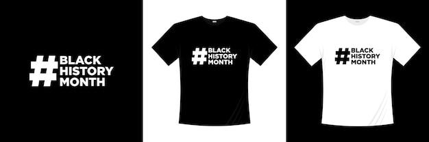Черная история месяц типография дизайн футболки