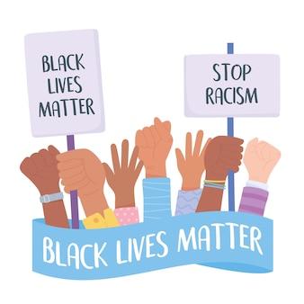 Черные жизни имеют значение баннер для протеста, прекратить расизм фразу руки с плакатами, информационная кампания против расовой дискриминации
