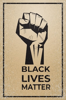 Black lives matter banner raised up fist awareness campaign against racial discrimination of dark skin color