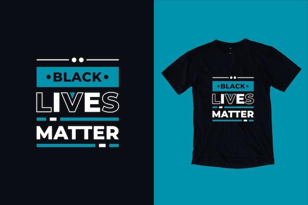 黒の生活は現代のインスピレーションを与えるタイポグラフィの引用tシャツデザイン