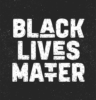 Black lives matter. text message for protest