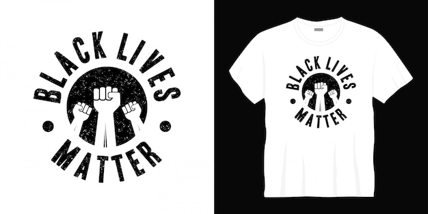 Black lives matter typography t-shirt design
