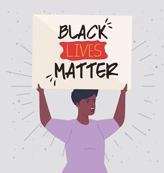 흑인의 삶은 중요합니다. 인종 차별을 막기위한 배너를 가진 아프리카 여성.