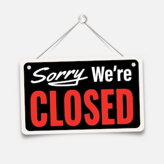 Black sign sorry we are closed on door store for holidays, with shadow isolated on white background. business open or closed banner. vector illustration. eps 10