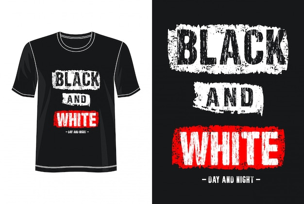 Black and white typography design t-shirt