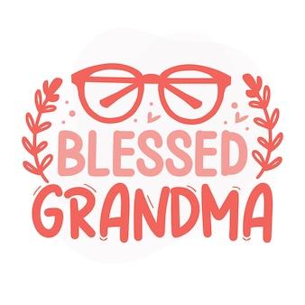 Blessed grandma lettering premium vector design