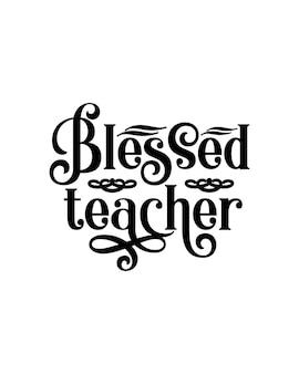 祝福された先生。手描きのタイポグラフィポスターデザイン。