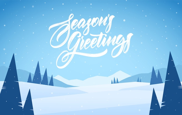 Blue mountains winter snowy landscape with pines and hand lettering of season's greetings. christmas card.