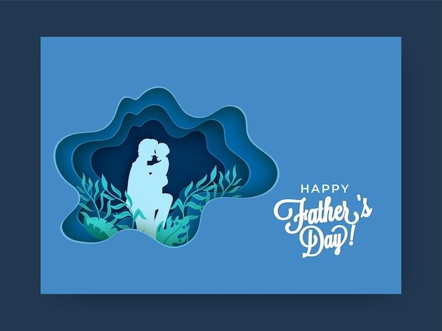 幸せな父の日のために彼の子供を抱き締める葉とシルエットの男で飾られた青い紙の層カットの背景。