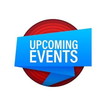 「今後のイベント」というテキストが付いた青いリボン。エンターテインメント、教育。ベクトルストックイラスト。
