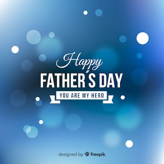 Blurred father's day background
