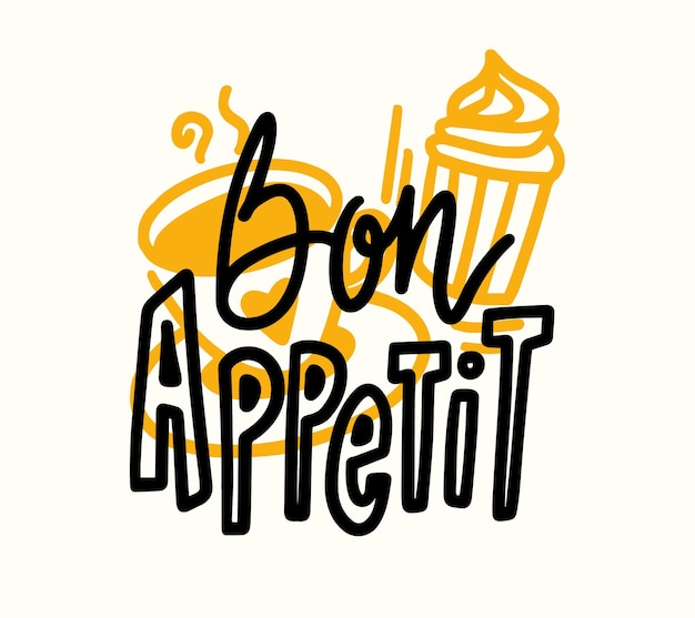 Bon appetit hand drawn lettering, food poster with doodle coffee cup and cupcake. graphic design element, print for bar