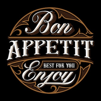 Bon appetit  illustration. vintage lettering design on dark background. all objects are on the separate groups.