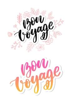 Bon voyage  handwritten modern calligraphy set