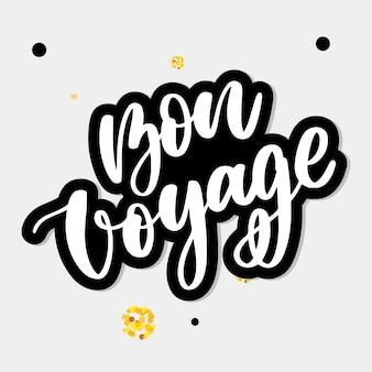 Bon voyage lettering