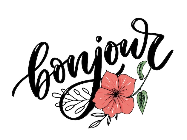 Bonjour lettering with flower